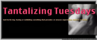 Tantilizing Tues Teaser Photo